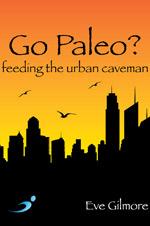 Go Paleo - Eve Gilmore